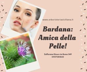 BARDANA: Amica della pelle! Erboristeria siciliana, la tua erboristeria online